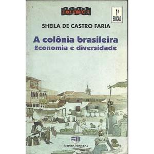 A colonia brasileira Economia e diversidade / Sheila de Castro Faria / 70