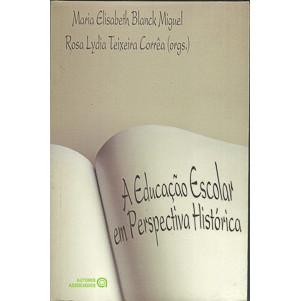 A Educacao Escolar Em Perspectiva Historica / Maria Elisabeth Blanck Miguel / 121