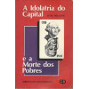 A Idolatria Do Capital E A Morte Dos Pobres / Jung Mo Sung / 211