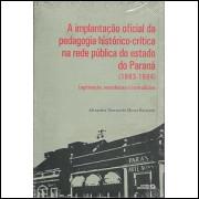 A Implantacao Oficial Da Pedagogia Historico Critica Na Rede Publica Do Estado Do Parana / 220