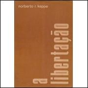 A Libertacao / Norberto R Keppe / 247