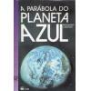 A Parabola do Planeta Azul / Fernando Carraro / 310