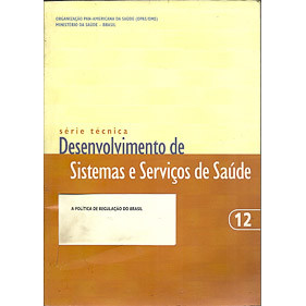 A Politica De Regulacao Do Brasil - Serie tecnica Desenvolvimento De Sistemas E Servicos / 319