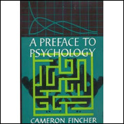 A Preface to Psychology / Cameron Fincher / 326