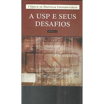 A Usp E Seus Desafios Modulo 1 / 1 Forum De Politicas Universitarias / 395