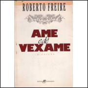 Ame e De Vexame / Roberto Freire / 539