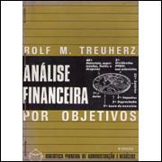 Analise Financeira Por Objetivos / Rolf M Treuherz / 675