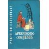 Aprendendo Com Jesus Parte do Catequista / Jose Joaquim / 739