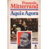 Aqui e Agora / Francois Mitterrand / 743