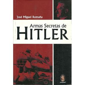 Armas Secretas De Hitler / Jose Miguel Romana / 760
