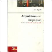 Arquitetura Em Suspensao / Alex Miyoshi / 766