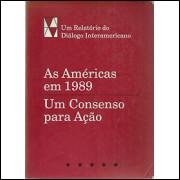 As Americas em 1989 um Consenso para Acao / Aspen Institute / 786