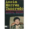 Assim Morreu Tancredo / Antonio Britto / 874