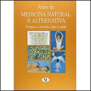 Atlas de Medicina Natural e Alternativa / Jose Romagosa e Santiago Rosales / 895