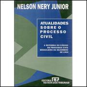 Atualidades Sobre o Processo Civil / Nelson Nery Junior / 903