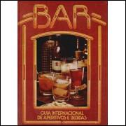 Bar Guia internacional de aperitivos e bebidas / Circulo do Livro / 939