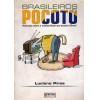 Brasileiros Pocoto Reflexoes sobre a mediocridade que assola o Brasil / Luciano Pires / 1006
