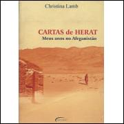 Cartas de Herat Meus Anos no Afeganistao / Christina Lamb / 1167