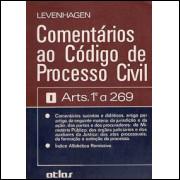 Comentarios ao Codigo de Processo Civil artigos 1 a 269 / Antonio Jose de Sousa Levenhagen / 1313