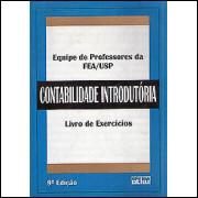 Contabilidade Introdutoria Livro De Exercicios / Equipe de Professores da Fea Usp / 1382