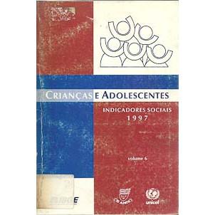 Criancas e Adolescentes Indicadores Sociais vol 6 1997 / Ibge / 1467