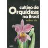 Cultivo de Orquideas no Brasil / Waldemar Silva / 1489