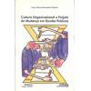 Cultura Organizacional E Projeto De Mudanca Em Escolas Publicas / 1494