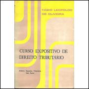 Curso Expositivo de Direito Tributario / Fabio Leopoldo de Oliveira / 1527