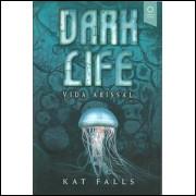Dark Life Vida Abissal / Kat Falls / 1561