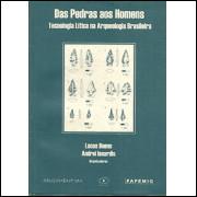 Das Pedras aos Homens tecnologia Litica na Arqueologia Brasileira / 1564