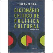 Dicionario Critico De Politica Cultural / Teixeira Coelho / 1622