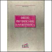 Direito Previdenciario e infortunistica / Eros Piceli / 1669
