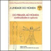 Do Primata Ao Homem Continuidades E Rupturas A Unidade Do Homem Volume 1 / 1702