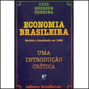 Economia brasileira uma Introdução critica / Luiz Bresser Pereira / 1750