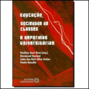 Educacao Sociedade de Classes e Reformas Universitarias / Paulino Jose Orso Org / 1789