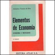 Elementos de Economia Economia e Mercados / Adelphino Teixeira da Silva / 1809