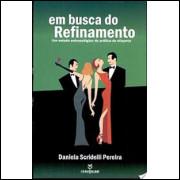 Em busca do refinamento / Daniela Scridelli Pereira / 1830