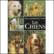 Encyclopedie Illustree Les Chiens / Esther J J Verhoef verhallen / 1865