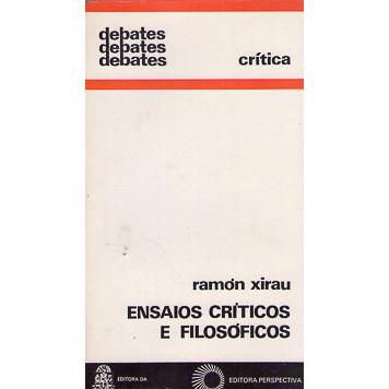 Ensaios Criticos e Filosoficos / Ramon Xirau / 1883