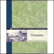 Equipamentos usos e costumes da casa brasileira vol 3 Costumes / Renata da Silva Simoes Org / 1925