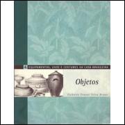Equipamentos usos e costumes da casa brasileira vol 4 Objetos / 1926