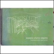 Espacos Urbanos Seguros Recomendacoes De Projetos E Gestao Comunitaria / 1948
