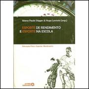Esporte De Rendimento E Esporte Na Escola / Marcom Paulo Stigger e Hugo Lovisolo Orgs / 1953