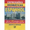 Expressoes Idiomaticas Portugues Espanhol Frases Curtas E Vocabulario / Joseph R Morgan / 2032