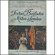 Festas bailados mitos e lendas / Alceu Maynard Araujo / 2079