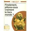 Finalement, Pillons nous Vraiment Le Tiers Mode / Guy Hennebelle Dir / 2097