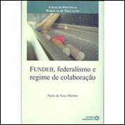 Fundeb Federalismo E Regime De Colaboracao / Paulo de Sena Martins / 2164