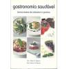 Gastronomia Saudavel / Dra Sibele B Agostini e Chef Fabiana Agostini / 2182