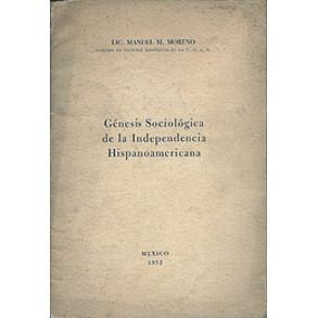 Genesis Sociologica de la Independencia Hispanoamericana / Manuel M Moreno / 2185