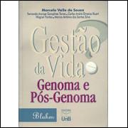 Gestao da Vida Genoma e Pos genoma / Marcelo Valle de Sousa e Outros / 2229